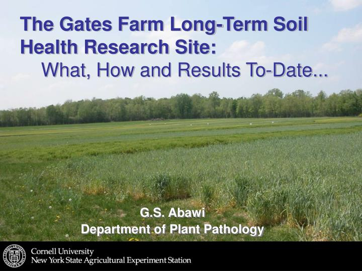 the gates farm long term soil health research site what how and results to date n.