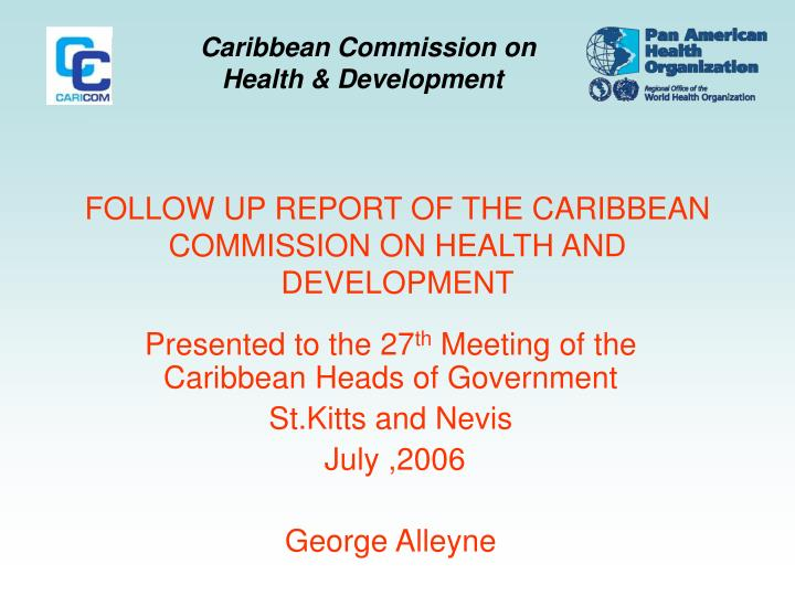 follow up report of the caribbean commission on health and development n.