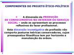 componentes do projeto tico pol tico