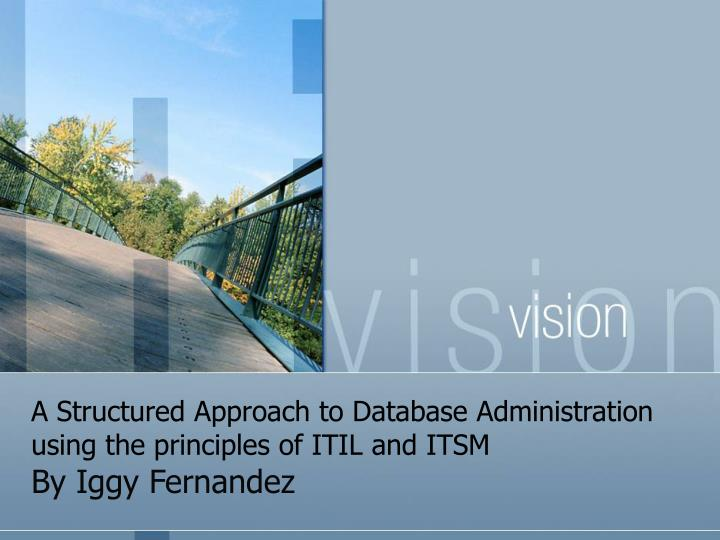 a structured approach to database administration using the principles of itil and itsm n.