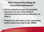 what about prescribing for controlled substances