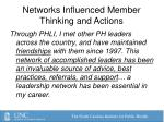 networks influenced member thinking and actions