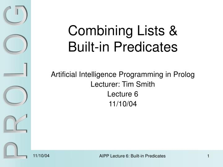 combining lists built in predicates n.