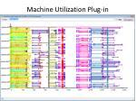 machine utilization plug in