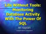 life without tools monitoring database activity with the power of sql