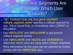 which rollback segments are being used by which user accounts