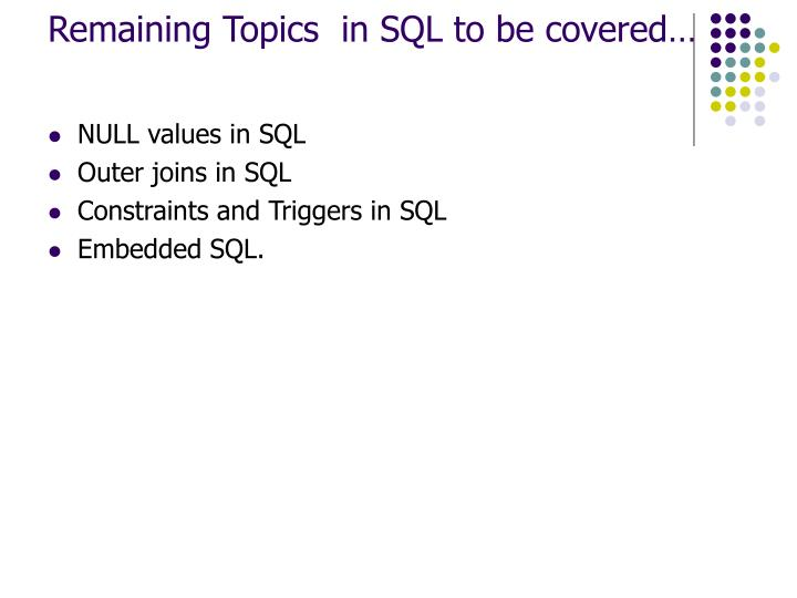 remaining topics in sql to be covered n.