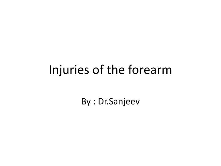 injuries of the forearm n.