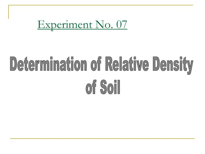 determination of density analysis sheet Engineering properties of soils based on laboratory testing prof krishna reddy, uic 3 lab 5 during this lab, you will be given 10 different soil samples.