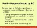 pacific people affected by pg