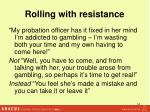 rolling with resistance