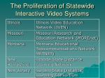 the proliferation of statewide interactive video systems