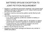 battered spouse exception to joint petition requirement