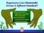 bagaimana cara memenuhi stream effluent standard