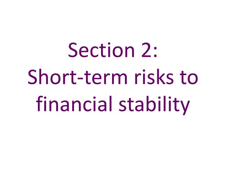 section 2 short term risks to financial stability n.