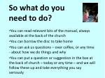 so what do you need to do