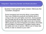integration opposing gender and multiculturalism