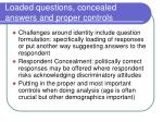loaded questions concealed answers and proper controls