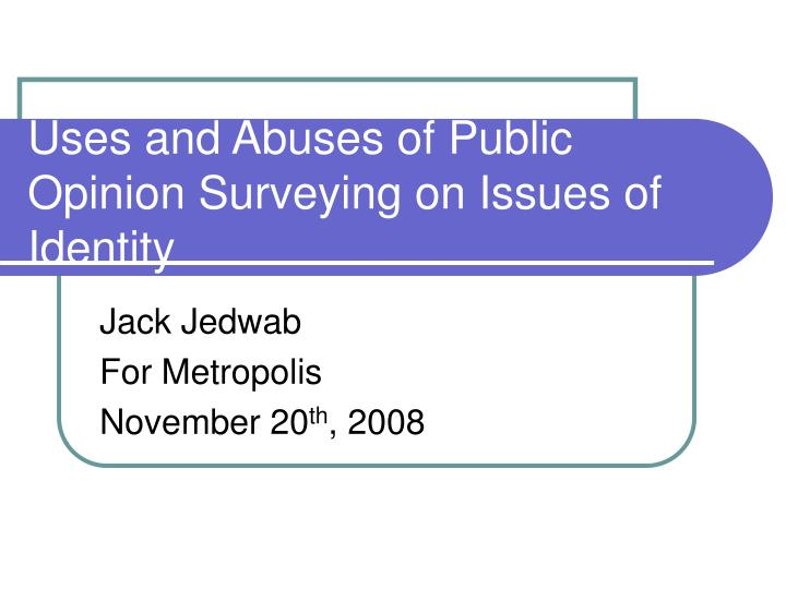 uses and abuses of public opinion surveying on issues of identity n.