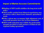impact of market acccess commitments