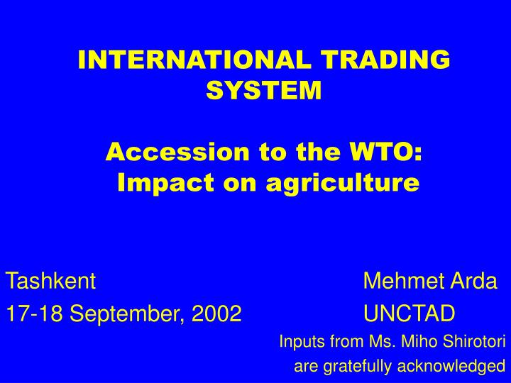 international trading system accession to the wto impact on agriculture n.