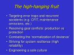 the high hanging fruit