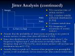 jitter analysis continued