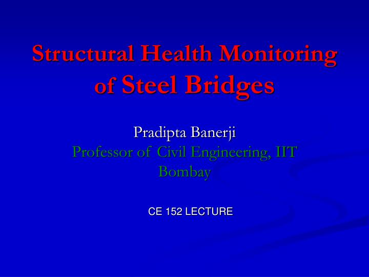 structural health monitoring of steel bridges n.