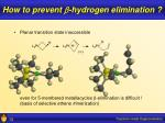 how to prevent b hydrogen elimination1