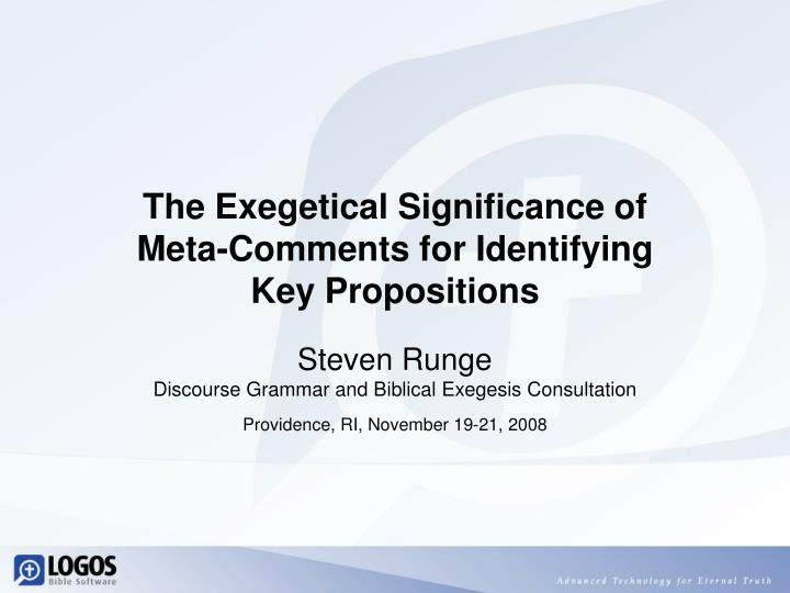 the exegetical significance of meta comments for identifying key propositions n.