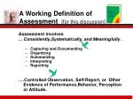 a working definition of assessment for this discussion