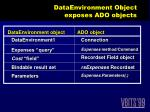 dataenvironment object exposes ado objects