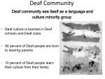 deaf community deaf community see itself as a language and culture minority group