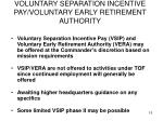 voluntary separation incentive pay voluntary early retirement authority