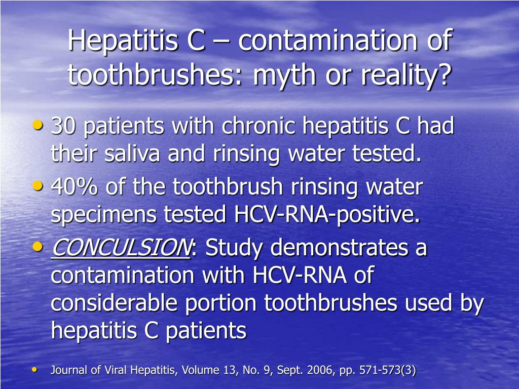 Hepatitis C – contamination of toothbrushes: myth or reality?