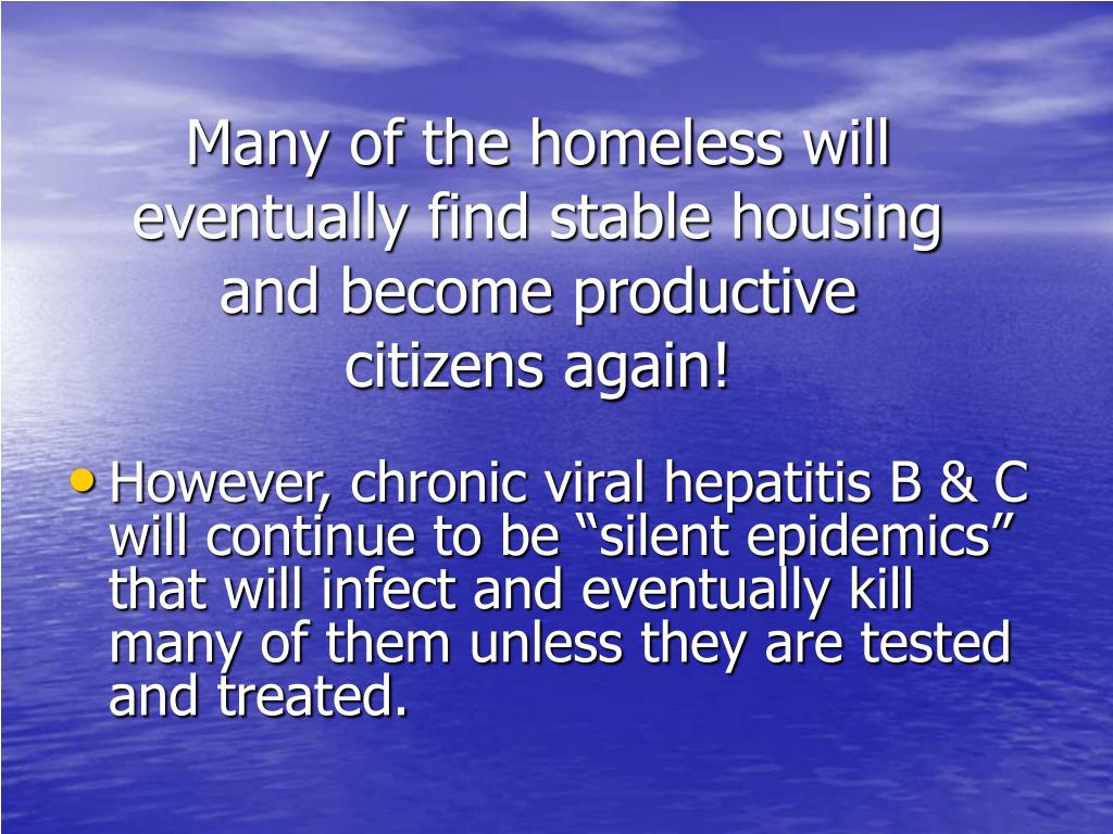 Many of the homeless will eventually find stable housing