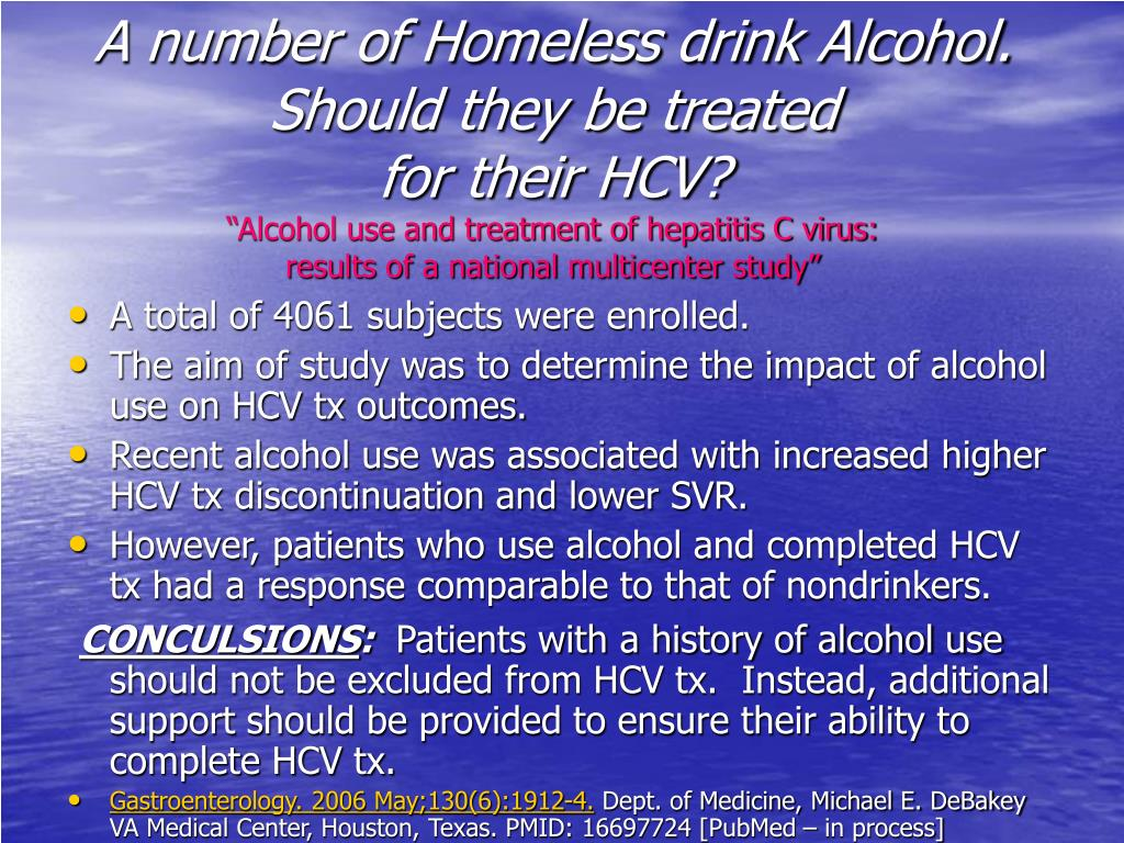 A number of Homeless drink Alcohol.