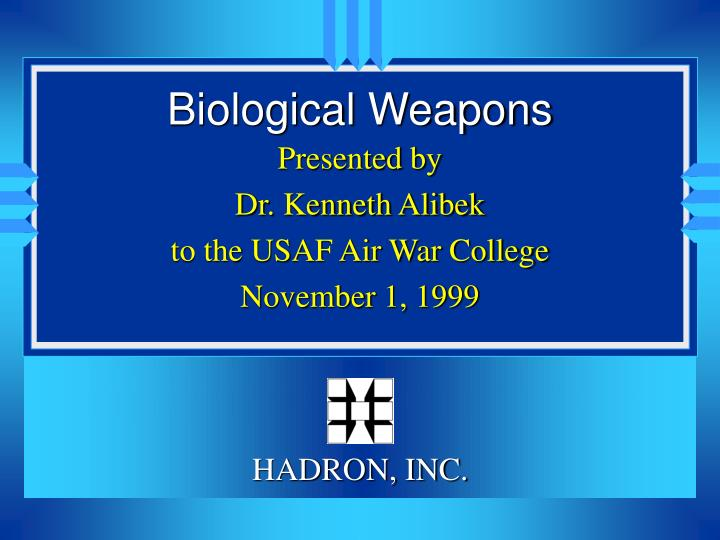 presented by dr kenneth alibek to the usaf air war college november 1 1999 n.
