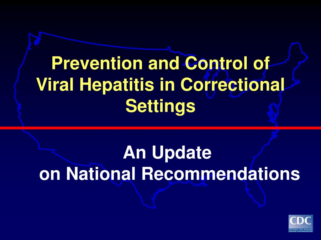 prevention and control of viral hepatitis in correctional settings l.