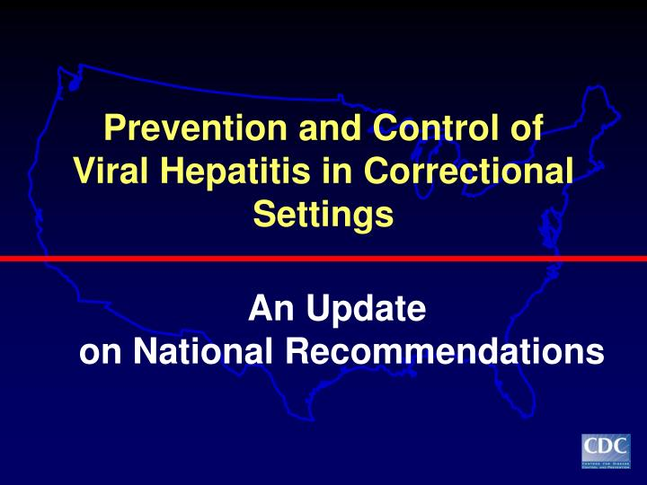 Prevention and control of viral hepatitis in correctional settings