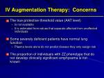 iv augmentation therapy concerns