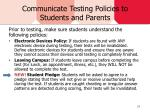 communicate testing policies to students and parents