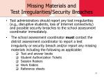 missing materials and test irregularities security breaches