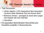 pbt materials needed for testing