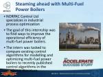 steaming ahead with multi fuel power boilers