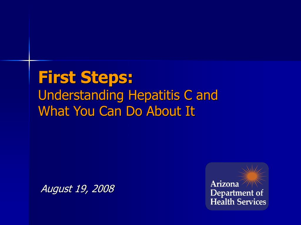 first steps understanding hepatitis c and what you can do about it l.