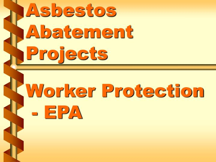 asbestos abatement projects worker protection epa n.