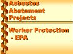 asbestos abatement projects worker protection epa