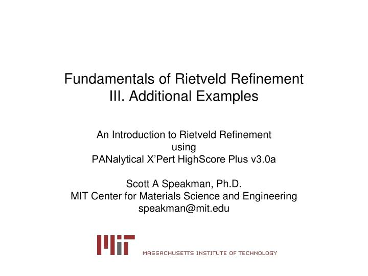 fundamentals of rietveld refinement iii additional examples n.