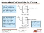 accessing long word values using word pointers